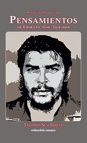 """Pensamientos de Ernesto """"Che"""" Guevara"""
