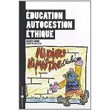 Education, Autogestion, Ethique