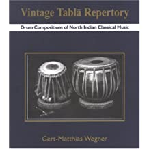 Vintage Tabla Repertory: Drum Compositions Of North Indian Classical Music: Drum Composition of North Indian Classical Music