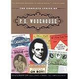 The Complete Lyrics of P.G. Wodehouse