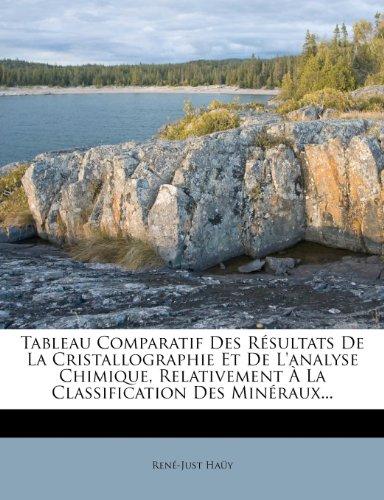 Tableau Comparatif Des R Sultats de La Cristallographie Et de L'Analyse Chimique, Relativement La Classification Des Min Raux...