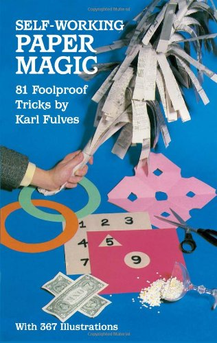 Self-working Paper Magic: 21 Foolproof Tricks (Dover Magic Books)