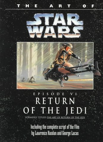 The Art of Star Wars: Return of the Jedi/Episode VI (Classic Star Wars) by Kasdan, Lawrence, Lucas, George (1994) Paperback