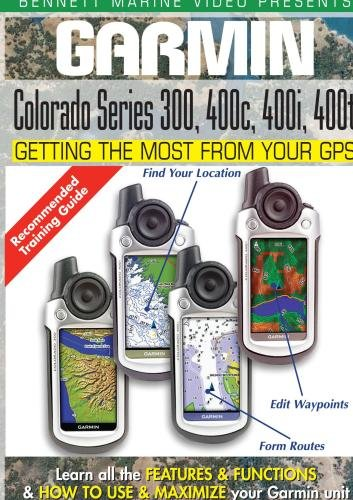 Garmin Getting the Most From Your GPS: Colorado Series 300, 400C, 400i, 400t Garmin Colorado Serie