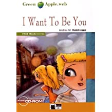 I Want To Be You (1Cédérom)