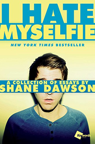 i-hate-myselfie-a-collection-of-essays-by-shane-dawson