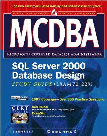 MCDBA SQL Server 2000 Database Design Study Guide (Exam 70-229) (Certification Study Guides)