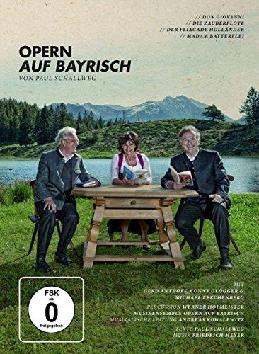 Opern auf Bayrisch: »Don Giovanni« - »Die Zauberflöte« - »Der fliagade Holländer« -»Madam Batterflei«
