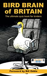 Bird Brain of Britain: The Ultimate Quiz Book for Birders: Pit Your Wits Against the Experts!