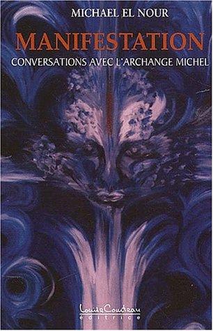 Manifestation. Conversations avec l'Archange Michel