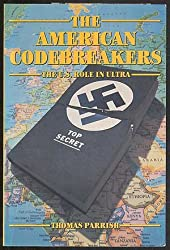 The American Codebreakers: The U.S. Role in Ultra