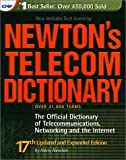 Newton's Telecom Dictionary: The Official Dictionary of Telecommunications, Networking and the Internet (CMP Books)