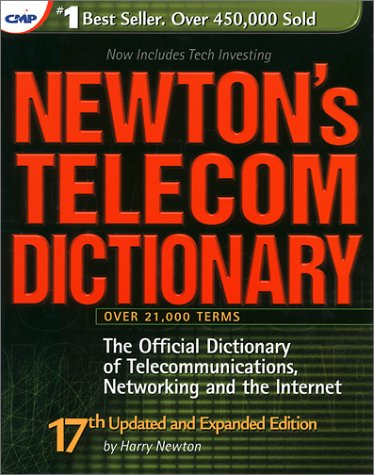 newtons-telecom-dictionary-the-official-dictionary-of-telecommunications-networking-and-internet