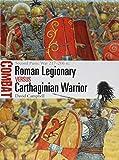 Roman Legionary vs Carthaginian Warrior: Second Punic War 217-206 BC (Combat, Band 35)