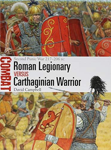 Roman Legionary vs Carthaginian Warrior: Second Punic War 217206 BC (Combat)