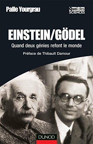 Einstein/Gödel - Quand deux génies refont le mon...