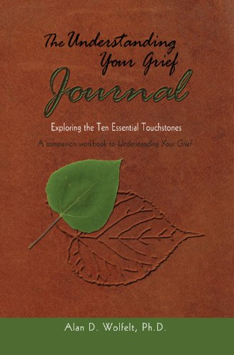 The Understanding Your Grief Journal: Exploring the Ten Essential Touchstones