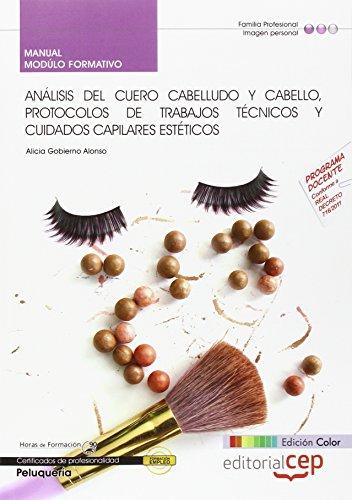 Análisis del cuero cabelludo y cabello, protocolos de trabajos técnicos y cuidados capilares estéticos : certificados de profesionalidad : peluquería par Alicia Gobierno Alonso