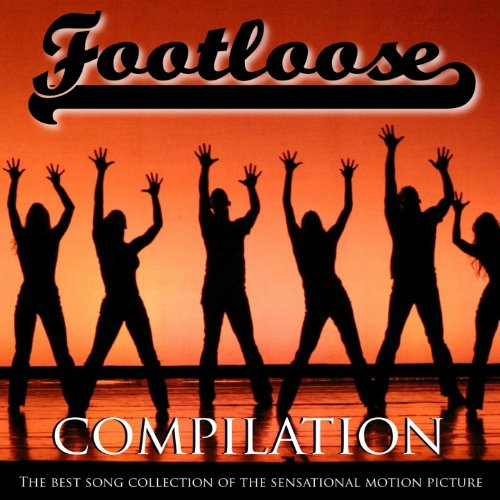 Footloose Compilation (The Best Song Collection of the Sensational Motion Picture)