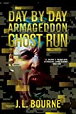 Ghost Run (Day by Day Armageddon Book 4) (English Edition)