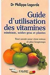 Guide d'utilisation des vitamines, minéraux, acides gras et plantes. Tout savoir pour vivre mieux et plus longtemps Copertina flessibile