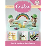 Cute & Easy EASTER Cake Toppers! (Cute & Easy Cake Toppers Collection)