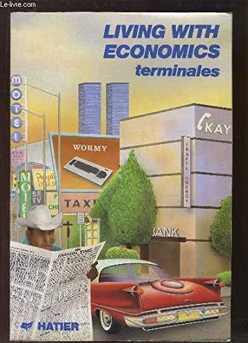 Living with economics : Classes de terminale, sections économiques et techniques