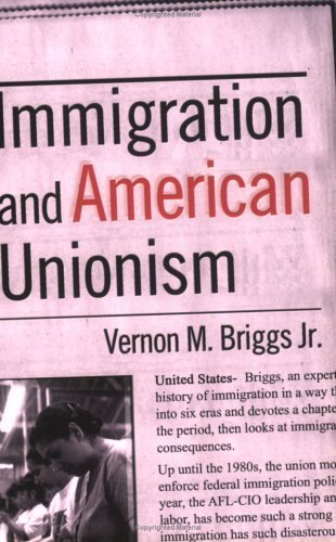 Immigration and American Unionism (Cornell Studies in Industrial and Labor Relations) by Vernon M. Briggs Jr. (2001-03-08)