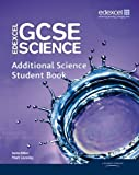 Edexcel GCSE Science: Additional Science Student Book (Edexcel GCSE Science 2011) by Mark Levesley (2011-04-20)