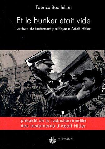 Et le bunker était vide : Une lecture du testament politique d'Adolf Hitler