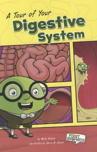 A Tour of Your Digestive System (First Graphics)