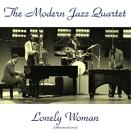 lonely-woman-feat-milt-jackson-john-lewis-remastered-2015