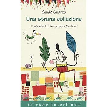 Una Strana Collezione. Ediz. Illustrata