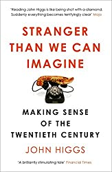 Stranger Than We Can Imagine: Making Sense of the Twentieth Century (English Edition)