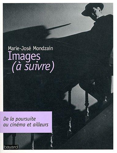 Images (A Suivre) par Marie-José Mondzain