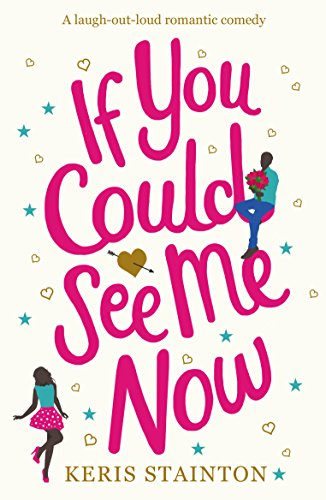 If You Could See Me Now by Keris Stainton