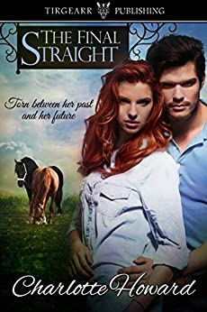 The Final Straight by [Howard, Charlotte]