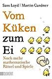 Vom Küken zum Ei: Noch mehr mathematische Rätsel und Spiele (Taschenbücher)