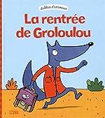 Drôles d'animaux - La rentrée de Groloulou - Dès 2 ans de Géraldine Collet Sébastien Chebret
