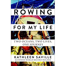 Rowing for My Life: Two Oceans, Two Lives, One Journey (English Edition)