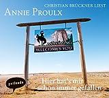 Hier hat's mir schon immer gefallen - Annie Proulx