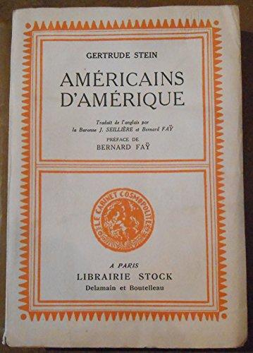 Américains d'Amérique Histoire d'une famille américaine - Gertrude Stein - Librairie Stock (Delamain et Boutelleau)
