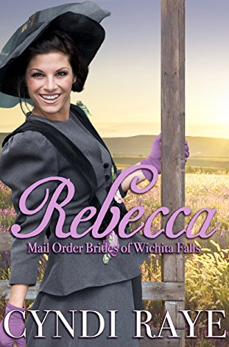 Rebecca: Mail Order Brides of Wichita Falls Series - Book 6 (English Edition)