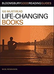 100 Must-read Life-changing Books (Bloomsbury Good Reading Guides) by Nick Rennison published by A & C Black Publishers Ltd (2008)