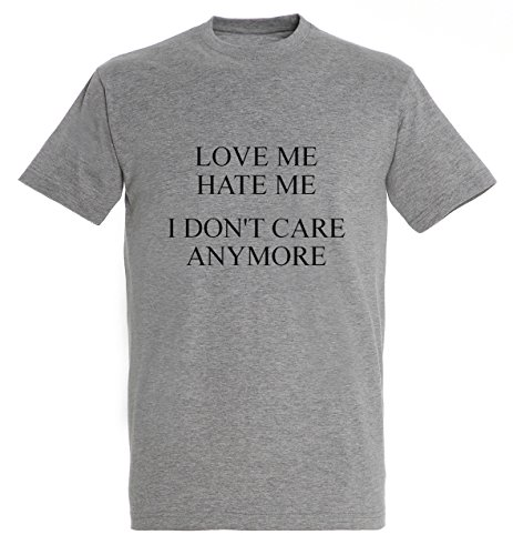 Love Me Hate Me I Don't Care Anymore Funny Quote Best Vibes Men Herren Grey Melange T-shirt