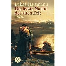 Die letzte Nacht der alten Zeit: Roman