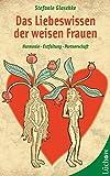 Das Liebeswissen der weisen Frauen. (Amazon.de)