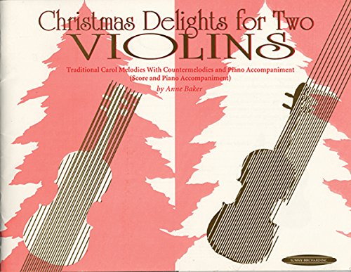 christmas-delights-for-two-violins-traditional-carol-melodies-with-counter-melodies-and-piano-accomp