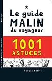 Le guide malin du voyageur 1001 Astuces Comment acheter son billet d'avion sur internet, ...