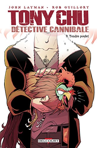 Tony Chu, détective cannibale T09 - Tendre poulet